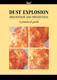 dust explosion prevention and protection a practical guide icheme